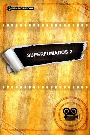 Superfumados 2