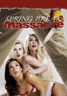 Spring Break Massacre