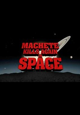 Machete Kills Again... In Space!