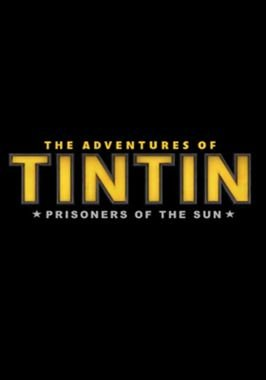 The Adventures of Tintin: Prisioners of the Sun